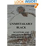 Unmistakably Black: Sculpture and Mosaics of Moors From Roman North Africa