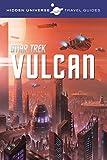 img - for Hidden Universe Travel Guides: Star Trek: Vulcan book / textbook / text book