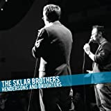 Hendersons and Daughters ~ The Sklar Brothers