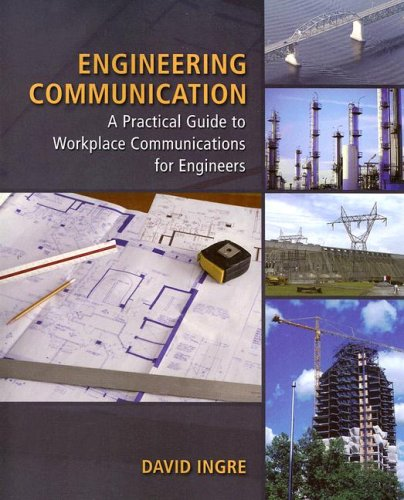 Engineering Communication: A Practical Guide to Workplace Communications for Engineering Students