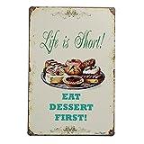 Life Is Short Dessert Tin Sign Vintage Metal Plaque Poster Bar Pub Home Wall Decor