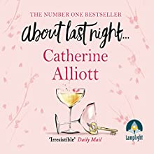 About Last Night... Audiobook by Catherine Alliott Narrated by Helen Lloyd