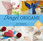 Angel Origami: 15 Paper Angels to Bri...