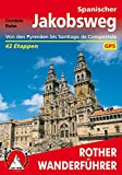 Spanischer Jakobsweg: Von den Pyrenäen bis Santiago de Compostela. 42 Etappen mit GPS-Tracks.