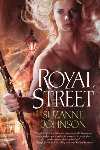 Royal Street (Sentinels of New Orleans) by Suzanne Johnson