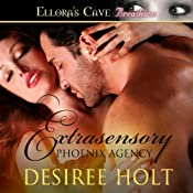 Extrasensory: Phoenix Agency, Book 2 | Desiree Holt
