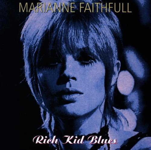Marianne Faithfull - Rich Kid Blues - Zortam Music