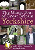 The Ghost Tour of Great Britain: Yorkshire (Most Haunted)