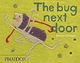 img - for The Bug Next Door book / textbook / text book