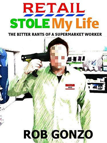 retail-stole-my-life-the-bitter-rants-of-a-supermarket-worker