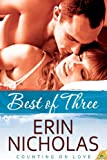 Best of Three (Counting on Love Book 3)