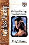 img - for Goddess Worship, Witchcraft, And Neo-Paganism by Craig S Hawkins (March 05,1998) book / textbook / text book