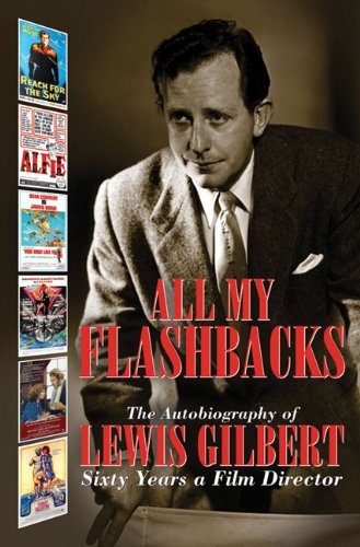 All My Flashbacks: The Autobiography Of Lewis Gilbert Picture