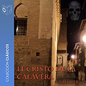 El cristo de la calavera [The Christ of the Skull] | [Gustavo Adolfo Bécquer]