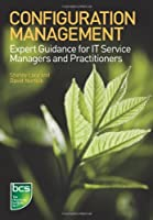 Configuration Management: Expert Guidance for IT Service Managers and Practitioners Front Cover