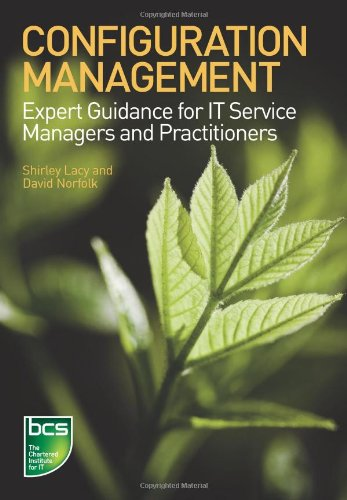 Configuration Management: Expert Guidance for IT Service Managers and Practitioners, by Shirley Lacy, David Norfolk