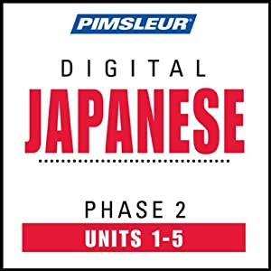 Japanese Phase 2, Unit 01-05: Learn to Speak and Understand Japanese with Pimsleur Language Programs | [Pimsleur]