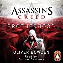 Assassin's Creed: Brotherhood Audiobook by Oliver Bowden Narrated by Gunnar Cauthery