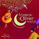 A l'ombre de l'olivier - Le Maghreb en 30 comptines