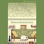 Monday Morning Faith | Lori Copeland