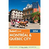 Fodor's Montreal & Quebec City 2014 (Full-color Travel Guide)
