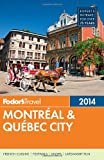 img - for Fodor's Montreal & Quebec City 2014 (Full-color Travel Guide) book / textbook / text book