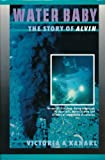 img - for Water Baby: The Story of Alvin by Kaharl, Victoria A. (1990) Hardcover book / textbook / text book