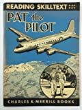 img - for Pat, The Pilot - Reading Skilltext, Grade 6 book / textbook / text book