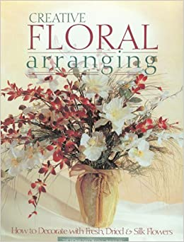 Creative floral arranging how to decorate with fresh for Decorate with flowers amazon