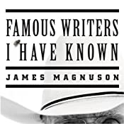 Famous Writers I Have Known: A Novel | [James Magnuson]
