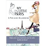 My Little Paris. Le Paris secret des parisiennespar Catherine Taret