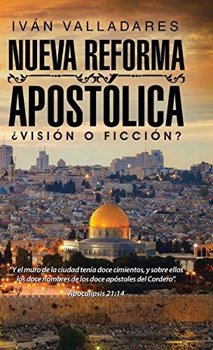Nueva reforma apostolica: ¿Vision o ficcion?  [Valladares, Ivan] (Tapa Dura)