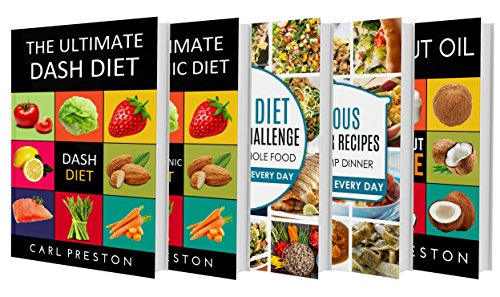 DASH DIET: Dash Diet: The BOX SET: Dash Diet Cookbook, Dash Diet Recipes for Weight Loss, Dash Diet Action Plan,Dash Diet Slow Cooker Recipes,DASH DIET,KETOGENIC ... WHOLE,DUMP DINNERS,COCONUT OIL,DASH DIET) by Katie Patterson, Miss Dash, Carl Preston, Miss Coconut Oil