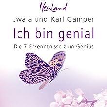 Ich bin genial: Die 7 Erkenntnisse zum Genius Hörbuch von Karl Gamper Gesprochen von: Gido Steinert