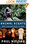 Animal Rights What Everyone Needs to...