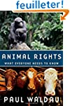 Animal Rights: What Everyone Needs to...
