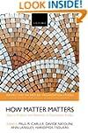 How Matter Matters: Objects, Artifact...