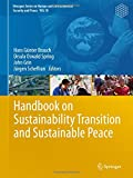 img - for Handbook on Sustainability Transition and Sustainable Peace (Hexagon Series on Human and Environmental Security and Peace) book / textbook / text book