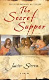 Secret Supper, The (0743276299) by Javier Sierra