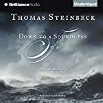 Down to a Soundless Sea: Stories | Thomas Steinbeck