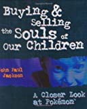 Buying and Selling the Souls of Our Children: A Closer look at Pokemon