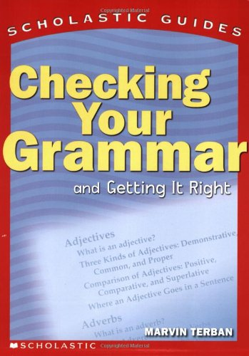 Scholastic Guide: Checking Your Grammar: Scholastic Guides