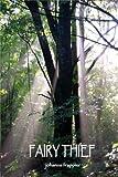 FAIRY THIEF - A paranormal fantasy (Book 2: The Fairy Circle Series)