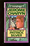 Education of Patrick Silver (0380016982) by Charyn, Jerome