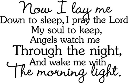Now I lay me down to sleep I pray the Lord my soul to keep Angels watch me through the night And wake me with the morning light sweet lullaby cute wall quotes sayings art vinyl decal