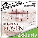 Im Licht des Bösen (Nordic Killing) (       ungekürzt) von Jens Østergaard Gesprochen von: Robert Frank