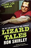 Ron Shirley Lizard Tales: The Wit and Wisdom of Ron Shirley