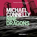 Nine Dragons Audiobook by Michael Connelly Narrated by Len Cariou