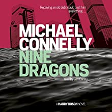 Nine Dragons | Livre audio Auteur(s) : Michael Connelly Narrateur(s) : Len Cariou
