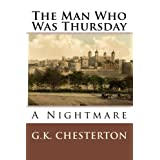 The Man Who Was Thursday: A Nightmare ~ G. K. Chesterton